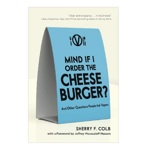 Mind If I Order the Cheeseburger?: And Other Questions People Ask Vegans-Nonfiction-Amazon-Unicorn Goods