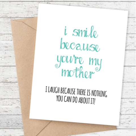 Mooi Lab I Smile Because You're My Mother Card-Card-mooi lab-Unicorn Goods