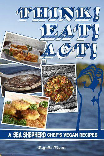 Think! Eat! Act!: A Sea Shepherd Chef's Vegan Recipes-Cookbook-Books-A-Million-Unicorn Goods