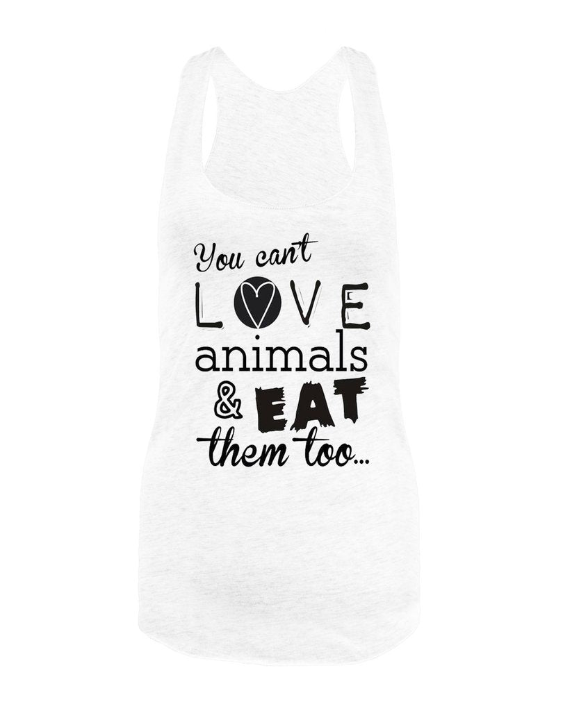 Vegan Love You Can't Love Animals and Eat Them Tank Top (2 colors)-Womens Tank Top-Vegan Love-Unicorn Goods