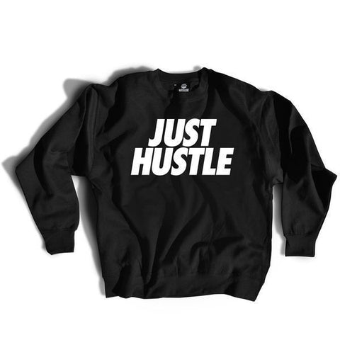 Just Hustle Crewneck