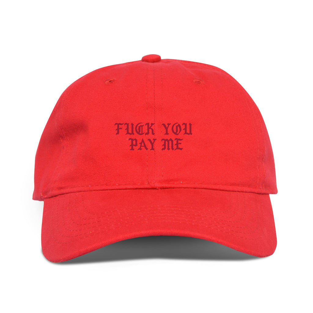 Fuck You Pay Me Hat