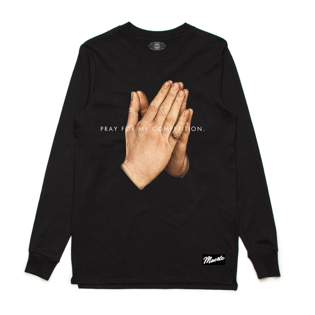 Pray For My Competition Long Sleeve