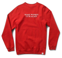 MAKE WOMEN CUM AGAIN CREWNECK