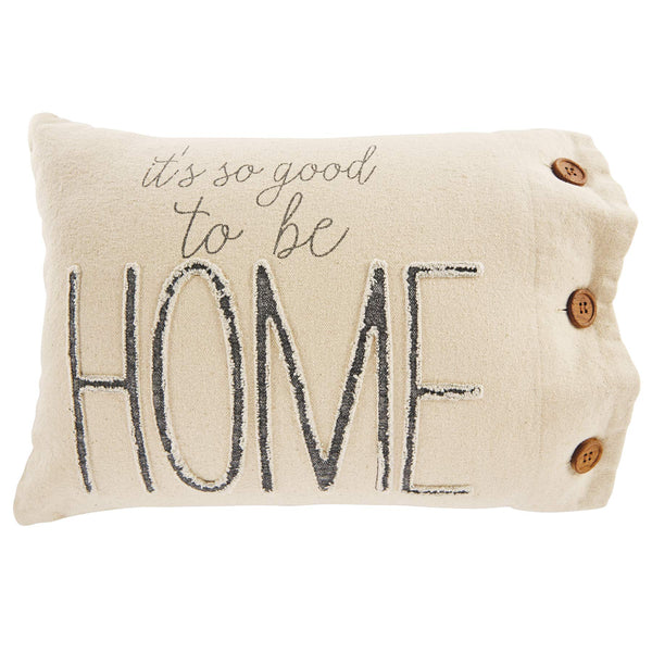 Mud Pie Canvas Pillow, SO Good Home
