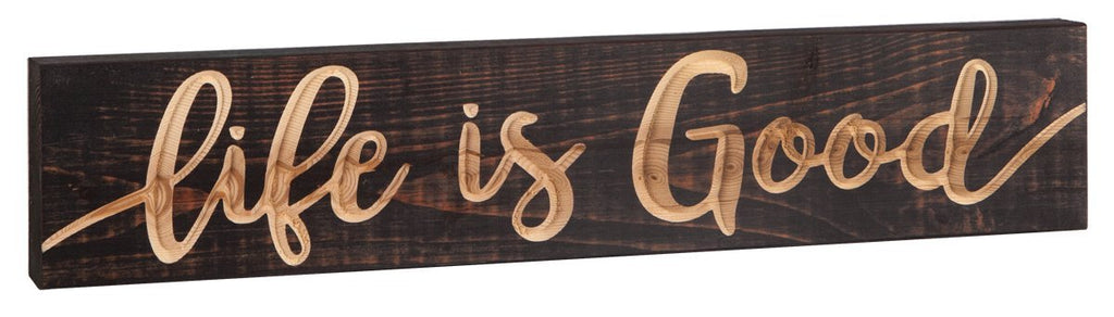 Life is Good Dark Brown 17 x 3.5 Inch Pine Wood Carved Barnhouse Block Tabletop Sign