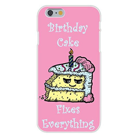 Apple iPhone 6 Custom Case White Plastic Snap On - 'Birthday Cake Fixes Everything' Food Humor Cartoon