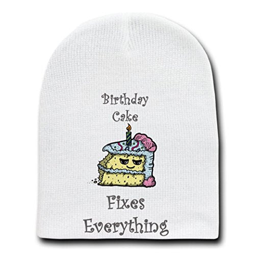 'Birthday Cake Fixes Everything' Food Humor Cartoon - White Beanie Skull Cap Hat