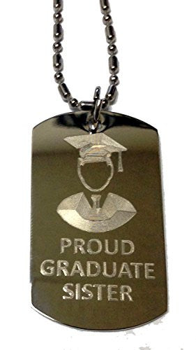 PROUD SISTER of Boy / Male Graduate - Military Dog Tag, Luggage Tag Metal Chain Necklace
