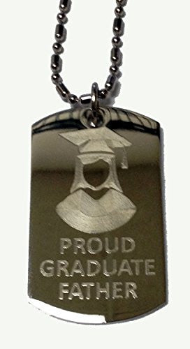 PROUD FATHER of Girl / Female Graduate - Military Dog Tag, Luggage Tag Metal Chain Necklace