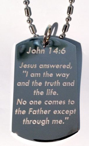 John 14:6 Bible Biblical Verse 'Jesus Answered I Am the Way...' Christ Christian Christianity Logo Symbols - Military Dog Tag Luggage Tag Key Chain Keychain Metal Chain Necklace