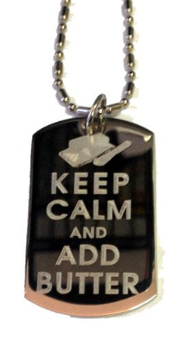 Keep Calm and Add Butter - Military Dog Tag, Luggage Tag Metal Chain Necklace