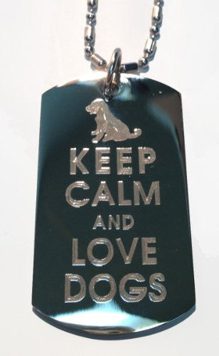 Keep Calm and Love Dogs - Military Dog Tag, Luggage Tag Metal Chain Necklace