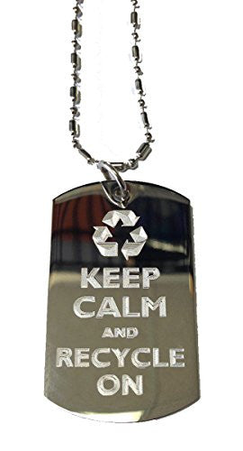 Keep Calm and Recycle On - Military Dog Tag, Luggage Tag Metal Chain Necklace