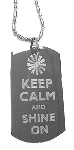 Keep Calm and Shine On Sun - Luggage Metal Chain Necklace Military Dog Tag