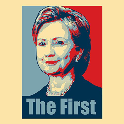 'Hillary Clinton The First' Political Poster Style Design - Vinyl Sticker
