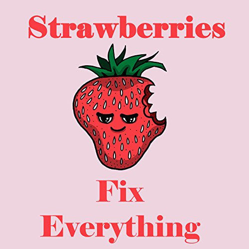 'Strawberries Fix Everything' Food Humor Cartoon - Vinyl Sticker