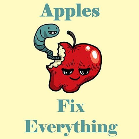 'Apples Fix Everything' Food Humor Cartoon - Vinyl Sticker