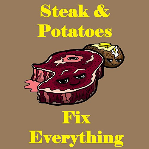 'Steak & Potatoes Fix Everything' Food Humor Cartoon - Vinyl Sticker