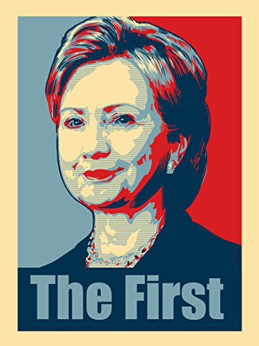 'Hillary Clinton The First' Political Poster Design 18x24 - Vinyl Print Poster