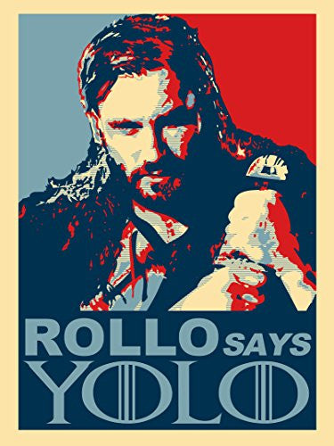 'ROLLO Says YOLO' Norse TV Show Parody 18x24 - Vinyl Print Poster