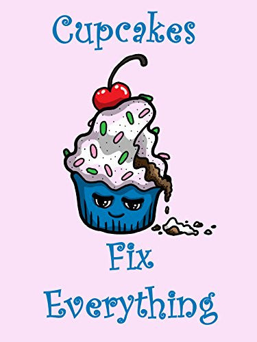 'Cupcakes Fix Everything' Food Humor Cartoon 18x24 - Vinyl Print Poster