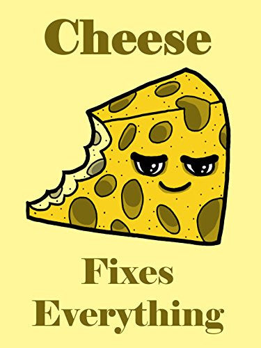 'Cheese Fixes Everything' Food Humor Cartoon 18x24 - Vinyl Print Poster