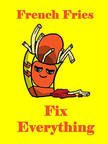 'French Fries Fix Everything' Food Humor Cartoon 18x24 - Vinyl Print Poster
