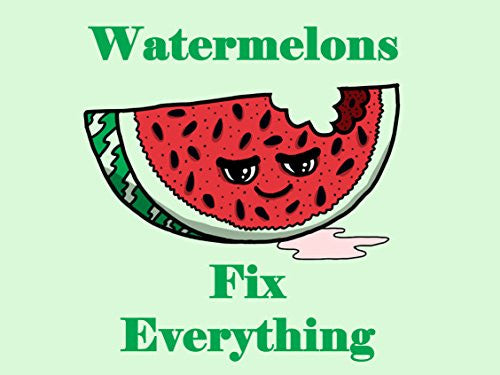 'Watermelons Fix Everything' Food Humor Cartoon 24x18 - Vinyl Print Poster