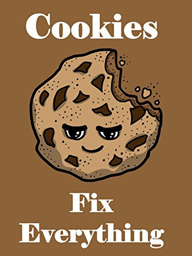 'Cookies Fix Everything' Food Humor Cartoon 18x24 - Vinyl Print Poster