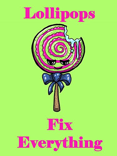 'Lollipops Fix Everything' Food Humor Cartoon 18x24 - Vinyl Print Poster