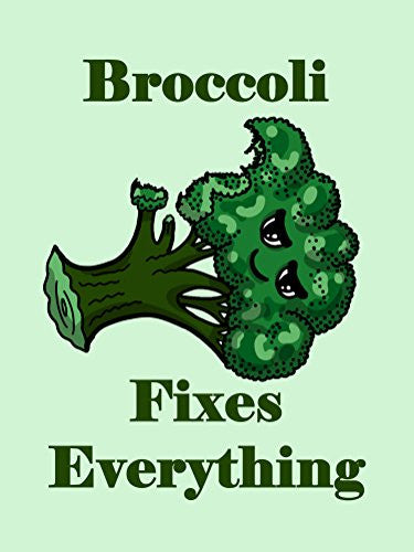 'Broccoli Fixes Everything' Food Humor Cartoon 18x24 - Vinyl Print Poster