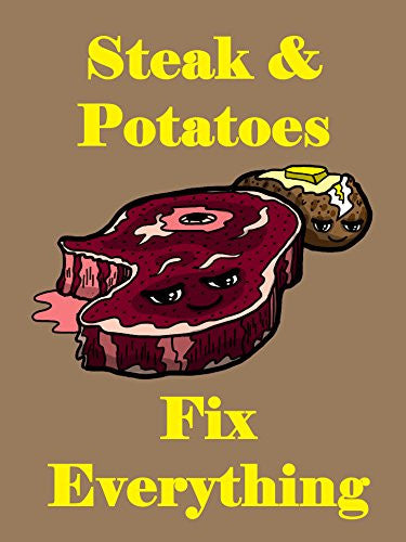 'Steak & Potatoes Fix Everything' Food Humor Cartoon 18x24 - Vinyl Print Poster