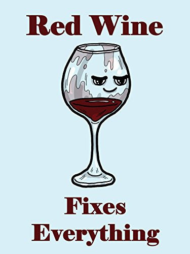 'Red Wine Fixes Everything' Food Humor Cartoon 18x24 - Vinyl Print Poster