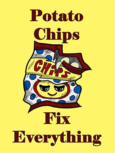 'Potato Chips Fix Everything' Food Humor Cartoon 18x24 - Vinyl Print Poster