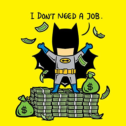 'Part-Time JOB No Job' Funny Parody Super Hero Rich Billionaire Cash Stacks 18x18 - Vinyl Print Poster