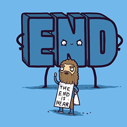 'The End Is Near' Funny Doomsday Man Cartoon 18x18 - Vinyl Print Poster