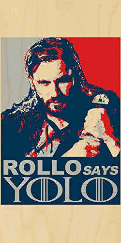 'ROLLO Says YOLO' Funny Norse TV Show Parody - Plywood Wood Print Poster Wall Art