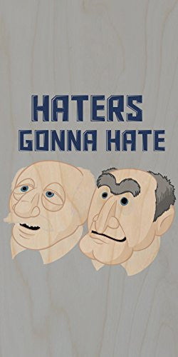 'Haters Gonna Hate' Funny Classic Puppet Franchise Parody - Plywood Wood Print Poster Wall Art
