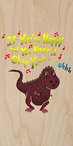 'If You're Happy.. Can't Clap' Funny Tyrannosaurus Rex Dinosaur Small Arms Humor - Plywood Wood Print Poster Wall Art