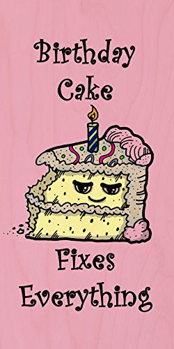 'Birthday Cake Fixes Everything' Food Humor Cartoon - Plywood Wood Print Poster Wall Art
