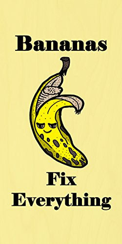 'Bananas Fix Everything' Food Humor Cartoon - Plywood Wood Print Poster Wall Art