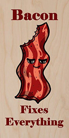 'Bacon Fixes Everything' Food Humor Cartoon - Plywood Wood Print Poster Wall Art