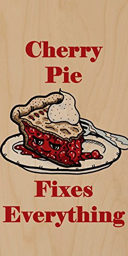 'Cherry Pie Fixes Everything' Food Humor Cartoon - Plywood Wood Print Poster Wall Art