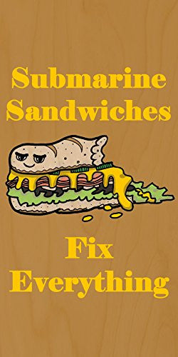 'Submarine Sandwiches Fix Everything' Food Humor Cartoon - Plywood Wood Print Poster Wall Art