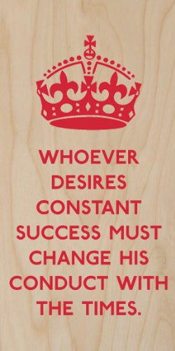 Whoever Desires Constant Success Must Change His Conduct w/ the Times - Plywood Wood Print Poster Wall Art