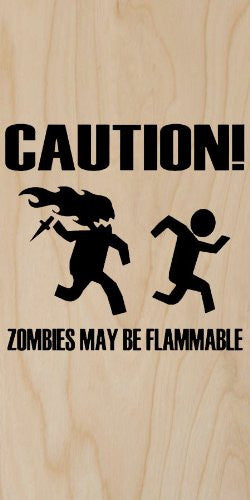 'Caution! Zombies May Be Flammable' - Plywood Wood Print Poster Wall Art