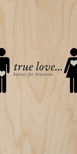 'True Love.. Hurray for Feminism' Hearts - Plywood Wood Print Poster Wall Art