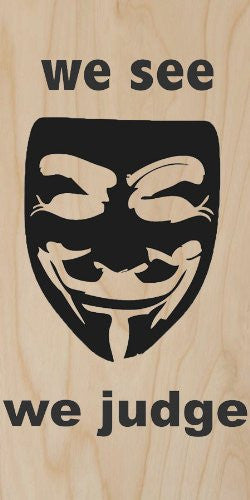 'We See, We Judge' Anarchy Mask - Plywood Wood Print Poster Wall Art