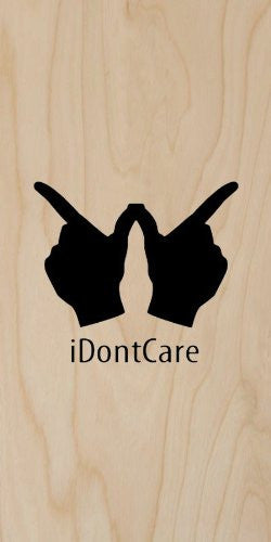 Whatever Hand Signal 'iDontCare' - Plywood Wood Print Poster Wall Art